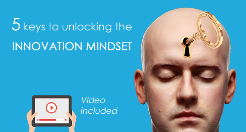 5 Keys to Unlocking the Innovation Mindset
